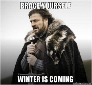 Brace Yourself...Winter is Coming (Its really not THAT bad)